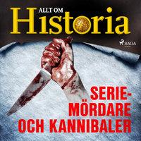 Seriemördare och kannibaler - Allt om Historia
