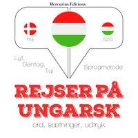 Rejser på ungarsk
