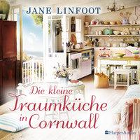 Die kleine Traumküche in Cornwall - Jane Linfoot