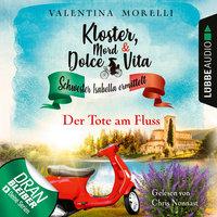 Kloster, Mord und Dolce Vita: Der Tote am Fluss - Valentina Morelli