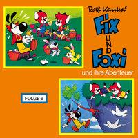 Fix und Foxi und ihre Abenteuer - Folge 6 - Rolf Kauka