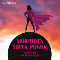 Sandhya's Super Power - Sophia John