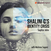 Shalini C's Identity Crisis - Sophia John