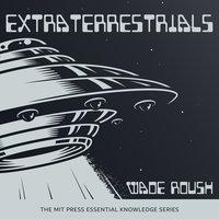 Extraterrestrials - Wade Roush