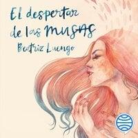 El despertar de las musas - Beatriz Luengo