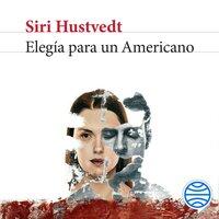 Elegía para un americano - Siri Hustvedt