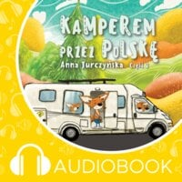 Pamiętniki Fenka. Kamperem przez Polskę. Część 2 - Anna Jurczyńska