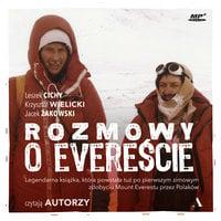 Rozmowy o Evereście - Leszek Cichy, Krzysztof Wielicki, Jacek Żakowski