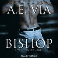 Bishop: A True Lover's Story - A.E. Via