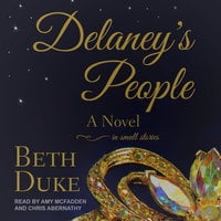 Delaney's People: A Novel In Small Stories - Beth Duke