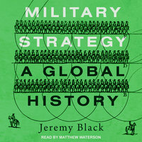 Military Strategy: A Global History - Jeremy Black