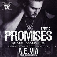 Promises: Part 5: The Next Generation - A.E. Via