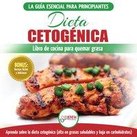 Dieta Cetogénica: Guía De Dieta Para Principiantes Para Perder Peso Y Recetas De Comidas Recetario (Libro En Español / Ketogenic Diet Spanish Book) - Louise Jiannes