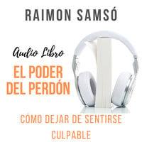 El Poder del Perdón - Raimon Samsó