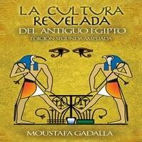 La Cultura Revelada Del Antiguo Egipto - Moustafa Gadalla