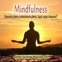 Mindfulness - Jaime Antonio Marizán