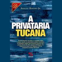 A privataria tucana - Amaury Ribeiro