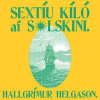 Sextíu kíló af sólskini - Hallgrímur Helgason
