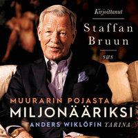 Muurarin pojasta miljonääriksi - Staffan Bruun