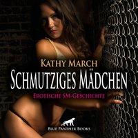 Schmutziges Mädchen - Kathy March