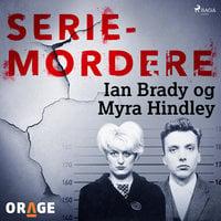 Seriemordere - Ian Brady og Myra Hindley - Orage