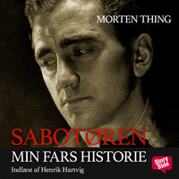Sabotøren - Min fars historie - Morten Thing