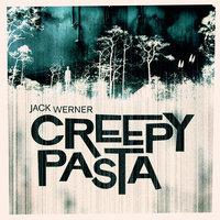 Creepypasta – spökhistorier från internet - Jack Werner