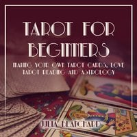 Tarot for Beginners, Making Your Own Tarot Cards, Love Tarot Reading and Astrology - Julia Blanchard