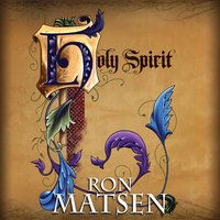 The Holy Spirit - Ron Matsen