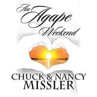 An Agape Weekend - Chuck Missler, Nancy Missler