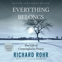 Everything Belongs - Richard Rohr