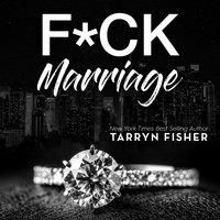 F*ck Marriage - Tarryn Fisher