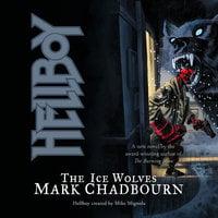 Hellboy: The Ice Wolves - Mark Chadbourn