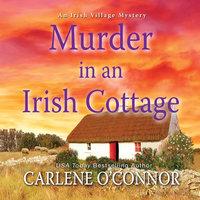 Murder in an Irish Cottage - Carlene O'Connor