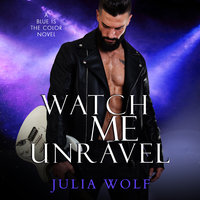 Watch Me Unravel - Julia Wolf