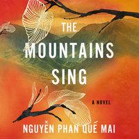 The Mountains Sing - Nguyễn Phan Quế Mai