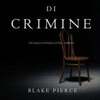 Tracce di Crimine (Un thriller di Keri Locke—Libro 4) - Blake Pierce