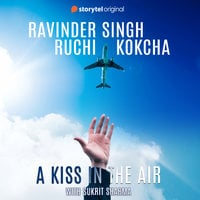 A Kiss in the Air - Ravinder Singh, Ruchi Kokcha