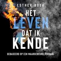 Het leven dat ik kende - Esther Boek