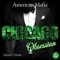 American Mafia: Chicago Obsession - Grace C. Stone