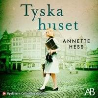 Tyska huset - Annette Hess