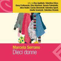 Dieci donne - Marcela Serrano