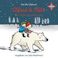 Elfrid & Mila - Das Weihnachtswichtelwunder - Pernilla Oljelund