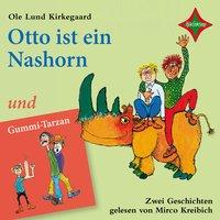 Otto ist ein Nashorn und Gummi-Tarzan - Ole Lund Kirkegaard