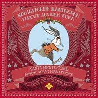 Die Königlichen Kaninchen: Flucht aus dem Turm - Simon Sebag Montefiore, Santa Montefiore