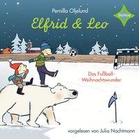 Elfrid & Leo - Das Fußballweihnachtswunder - Pernilla Oljelund