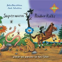 Superwurm / Räuber Ratte - Julia Donaldson, Axel Scheffler