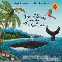 Die Schnecke und der Buckelwal - Julia Donaldson, Axel Scheffler