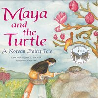 Maya and the Turtle: A Korean Fairy Tale - Soma Han, John C. Stickler