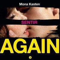 Serie Again. Sentir - Mona Kasten